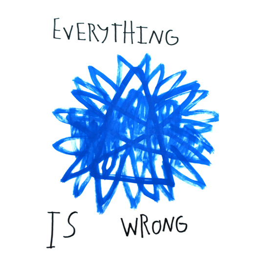 A bright blue spherical burst of scribbled lines sits in the centre of this digital print. In handwritten capital letters text reads; 'Everything is Wrong'
