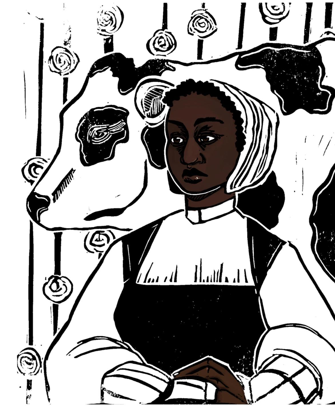 A lino print of a 16th century Black woman dressed in clothes of the time; her white collar tight around her neck and her bonnet covering her hair. Behind the woman is a black and white cow, peering over her shoulder. The wall behind them is wooden, evident from the texture of the wood recreated in print.
