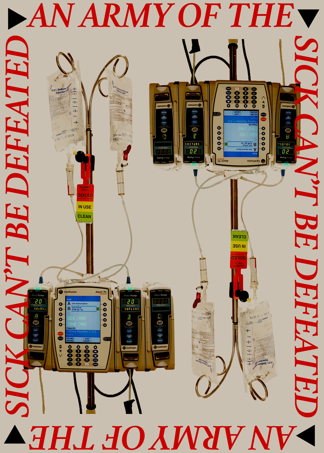 In the centre of this digital collage are two IV machines and drips. They are presented next to each other with the machine on the right rotated 180 degrees. Around these is a border of red text which frames the image and reads: 'An army of the sick