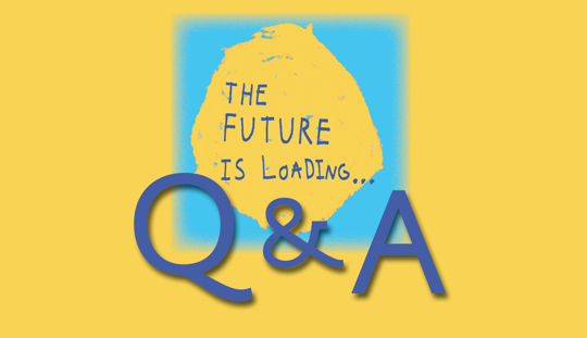 Yellow background. The exhibition logo which is blue and yellow sits atop it. The title reads The Future is Loading. In big, 3D blue letters it is written, Q & A