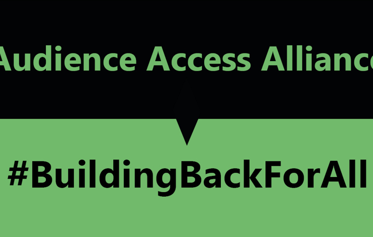 Audience Access Alliance. #BuildingBackForAll